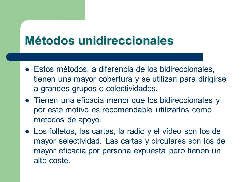 Métodos unidireccionales Estos métodos, a diferencia de los bidireccionales, tienen una mayor cobertura y se utilizan para dirigirse a grandes grupos