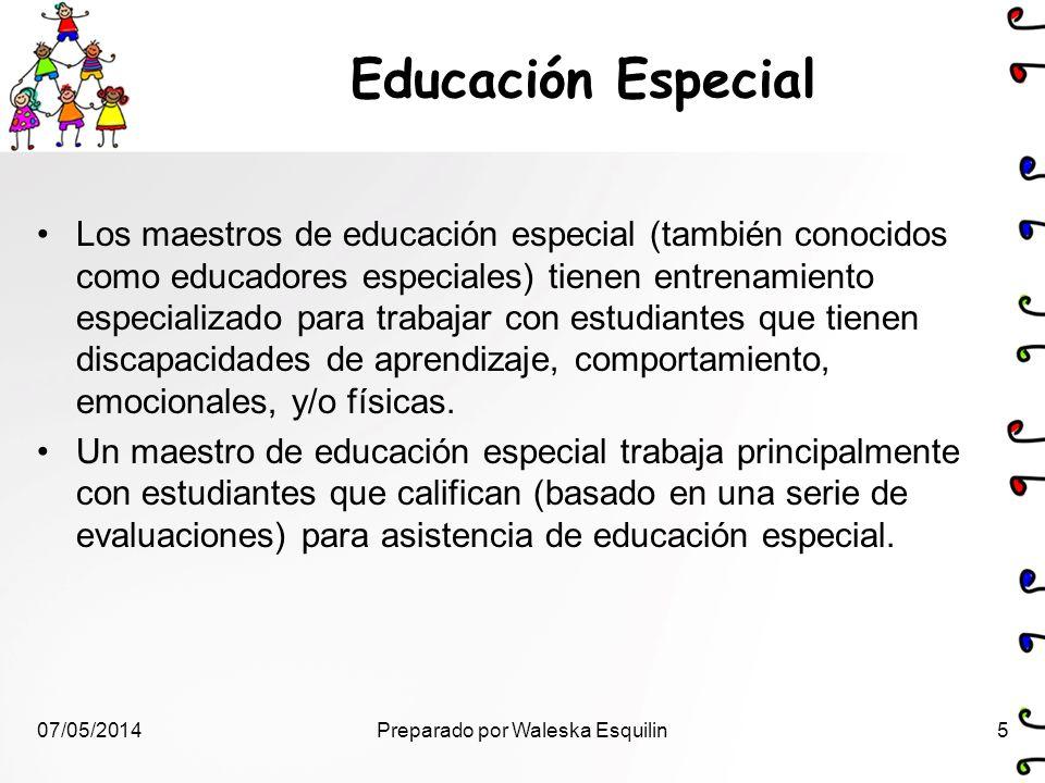 Educación Especial Los maestros de educación especial (también conocidos como educadores especiales) tienen entrenamiento especializado para trabajar