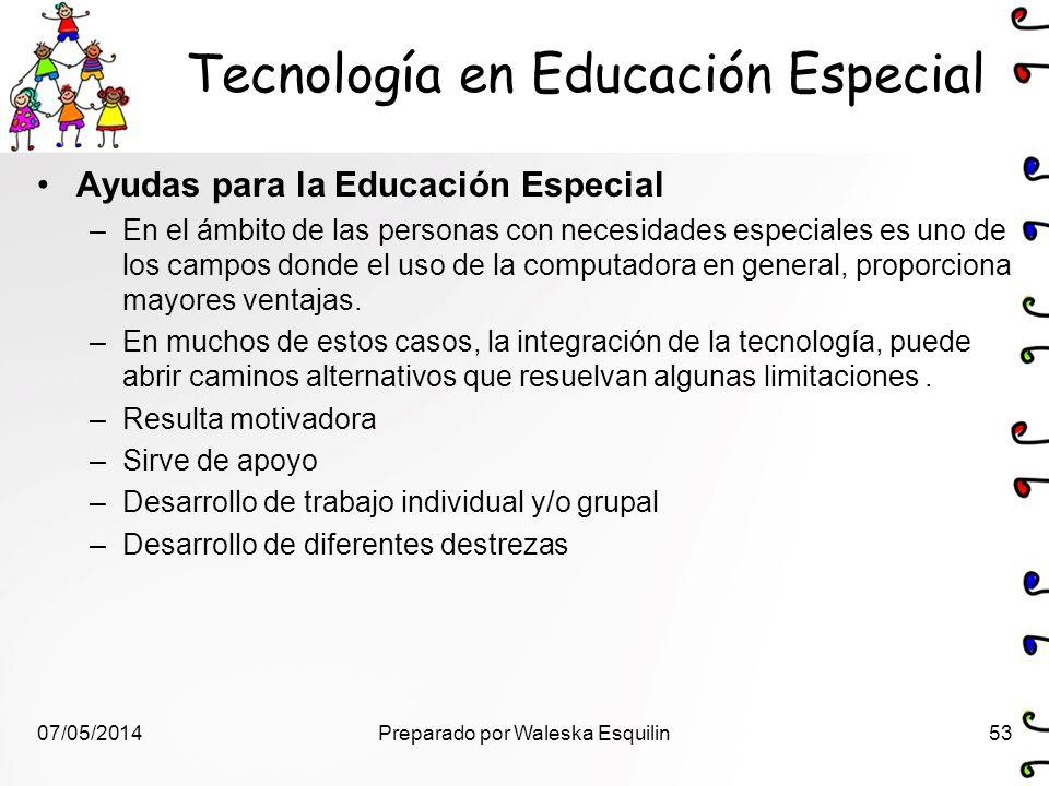 Tecnología en Educación Especial Ayudas para la Educación Especial –En el ámbito de las personas con necesidades especiales es uno de los campos donde