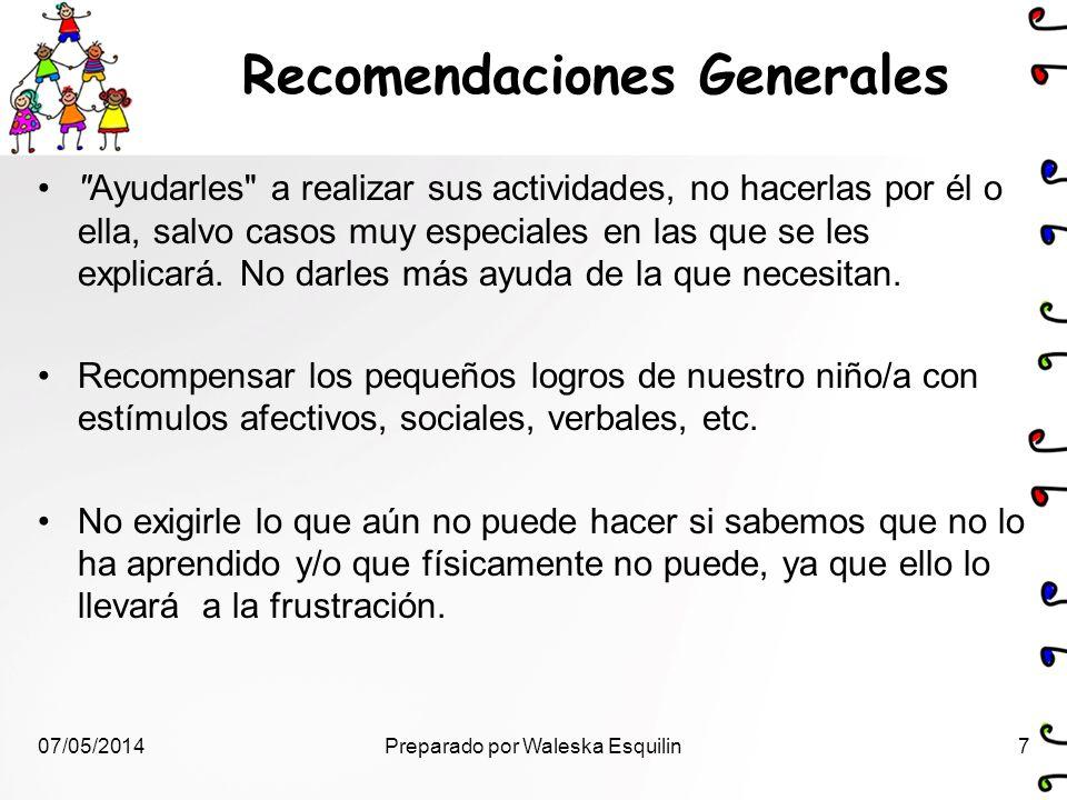 Recomendaciones Generales Mantener concordancia entre el trabajo que se realiza en el colegio y lo que se refuerza en casa o en el hogar.