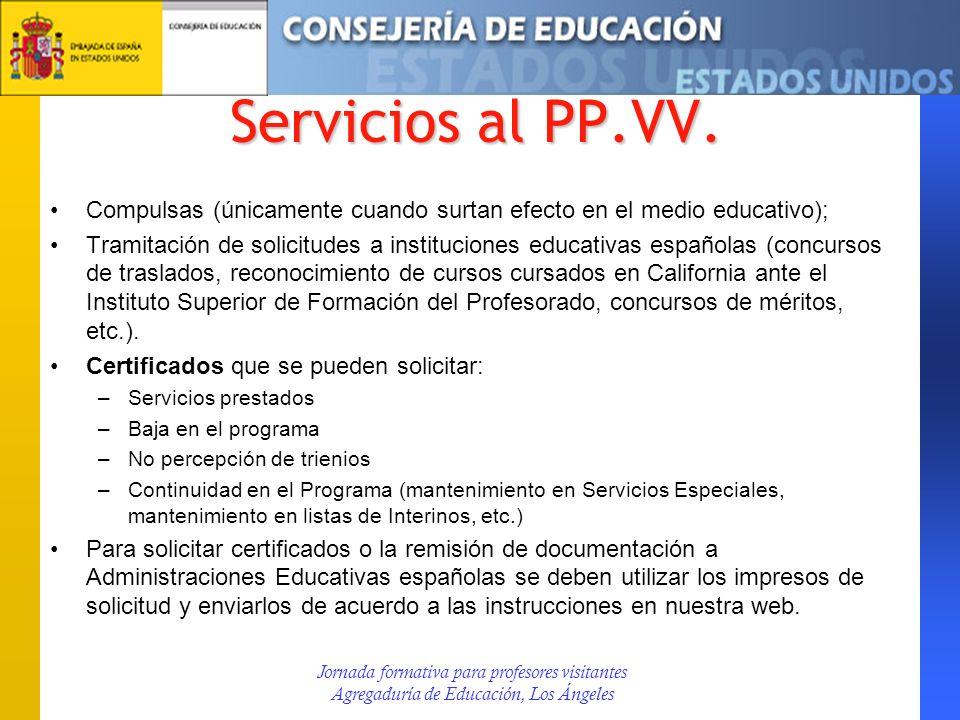 Servicios al PP.VV. Compulsas (únicamente cuando surtan efecto en el medio educativo); Tramitación de solicitudes a instituciones educativas españolas