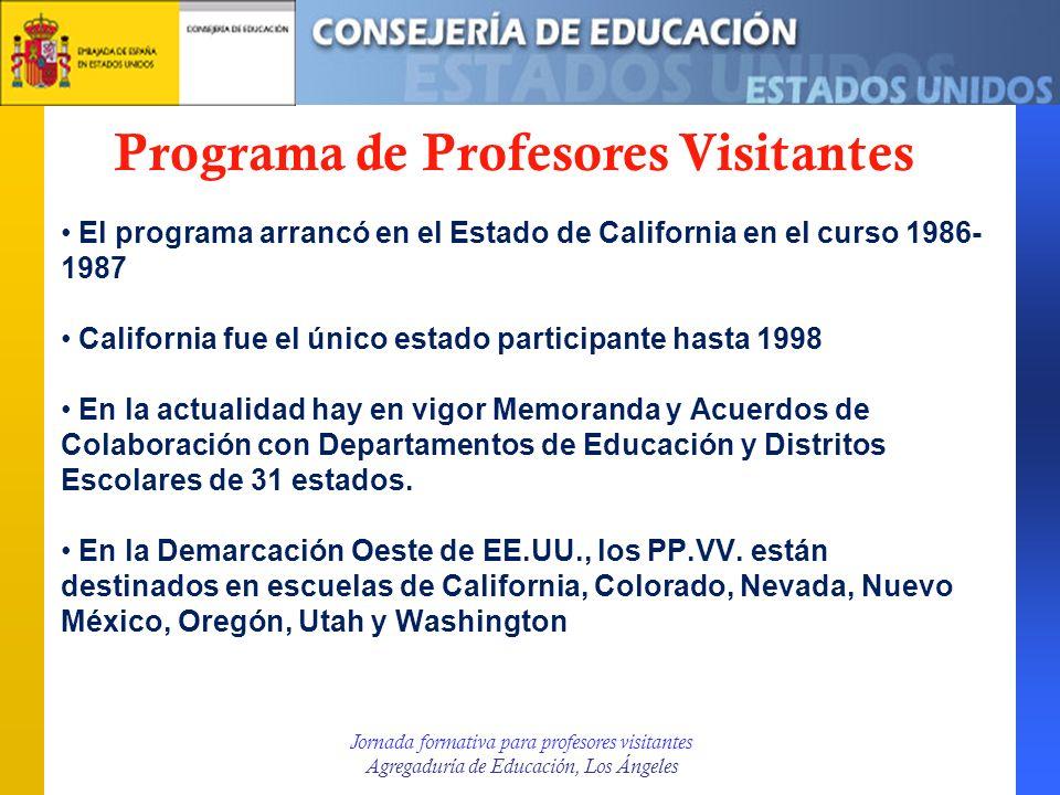 Jornada formativa para profesores visitantes Agregaduría de Educación, Los Ángeles MOU MEC-CDE: objetivos Brindar oportunidades del desarrollo profesional a los profesores del Estado de California y de España.