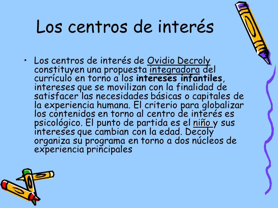 Los centros de interés niñoLos centros de interés de Ovidio Decroly constituyen una propuesta integradora del currículo en torno a los intereses infan
