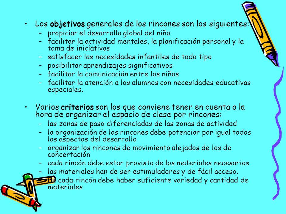 Los objetivos generales de los rincones son los siguientes: –propiciar el desarrollo global del niño –facilitar la actividad mentales, la planificació