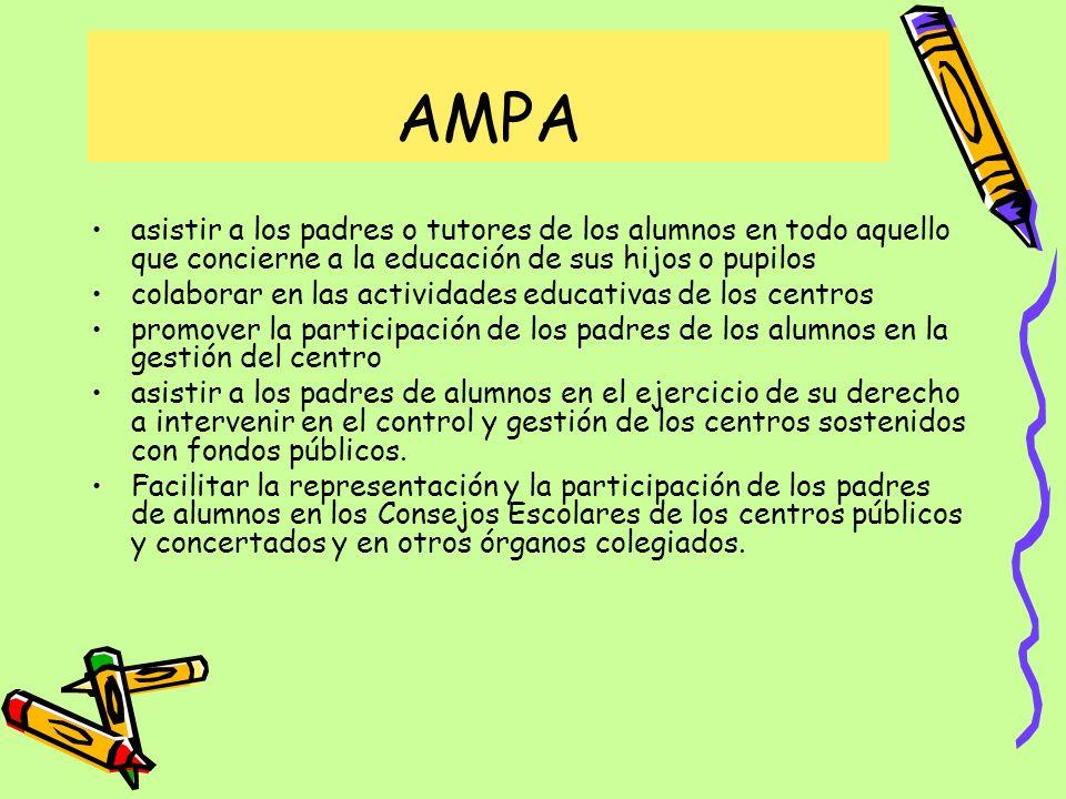 AMPA asistir a los padres o tutores de los alumnos en todo aquello que concierne a la educación de sus hijos o pupilos colaborar en las actividades ed