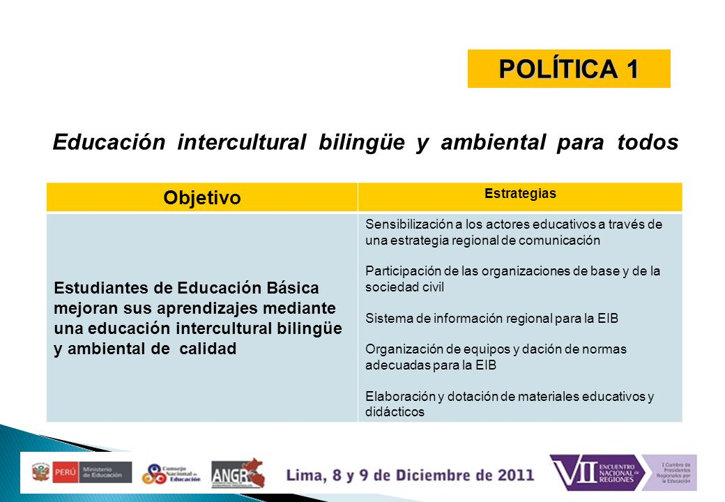 Objetivo Estrategias Estudiantes de Educación Básica mejoran sus aprendizajes mediante una educación intercultural bilingüe y ambiental de calidad Sen