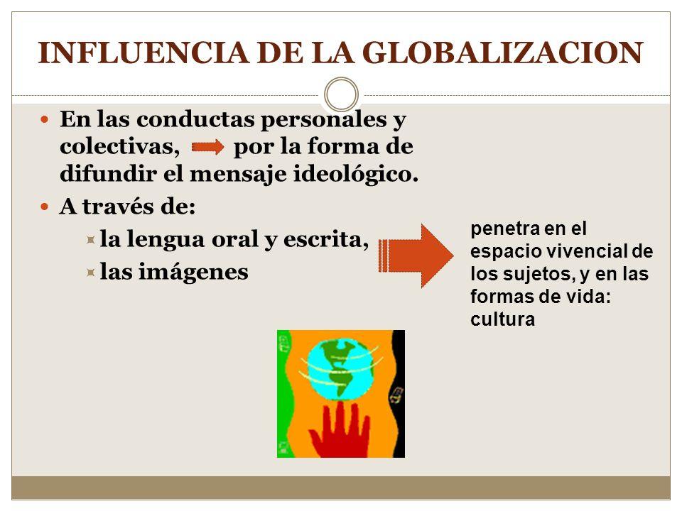 GLOBALIZACION Y DESARROLLO En el marco de la globalización se subrayan especialmente dos grandes tendencias: los sistemas de comunicación mundial; y l