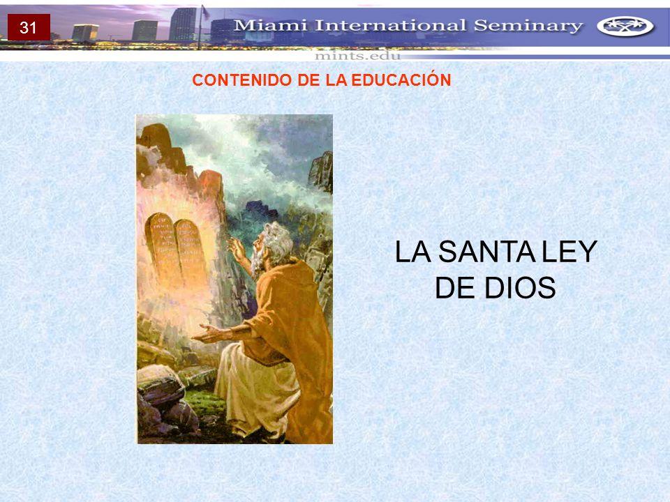 CONTENIDO DE LA EDUCACIÓN LA SANTA LEY DE DIOS 31