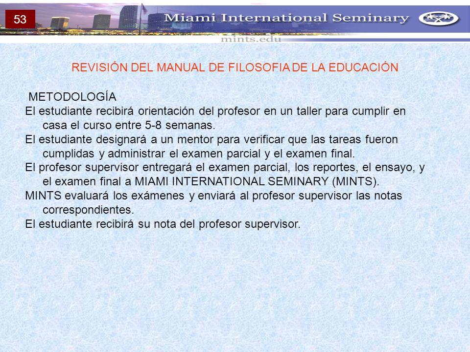 METODOLOGÍA El estudiante recibirá orientación del profesor en un taller para cumplir en casa el curso entre 5-8 semanas. El estudiante designará a un