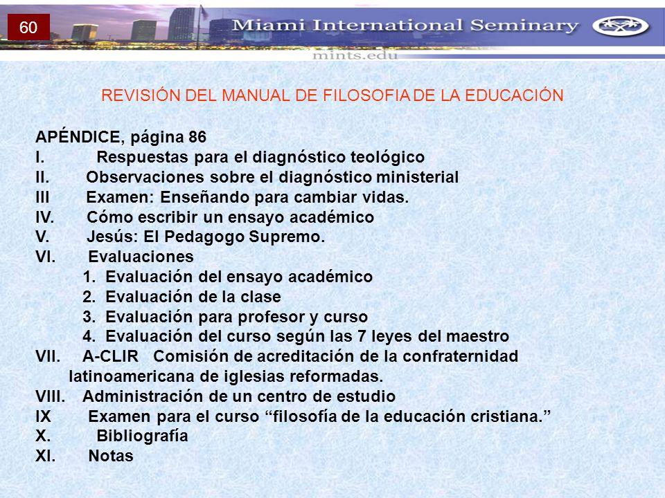 APÉNDICE, página 86 I. Respuestas para el diagnóstico teológico II. Observaciones sobre el diagnóstico ministerial III Examen: Enseñando para cambiar