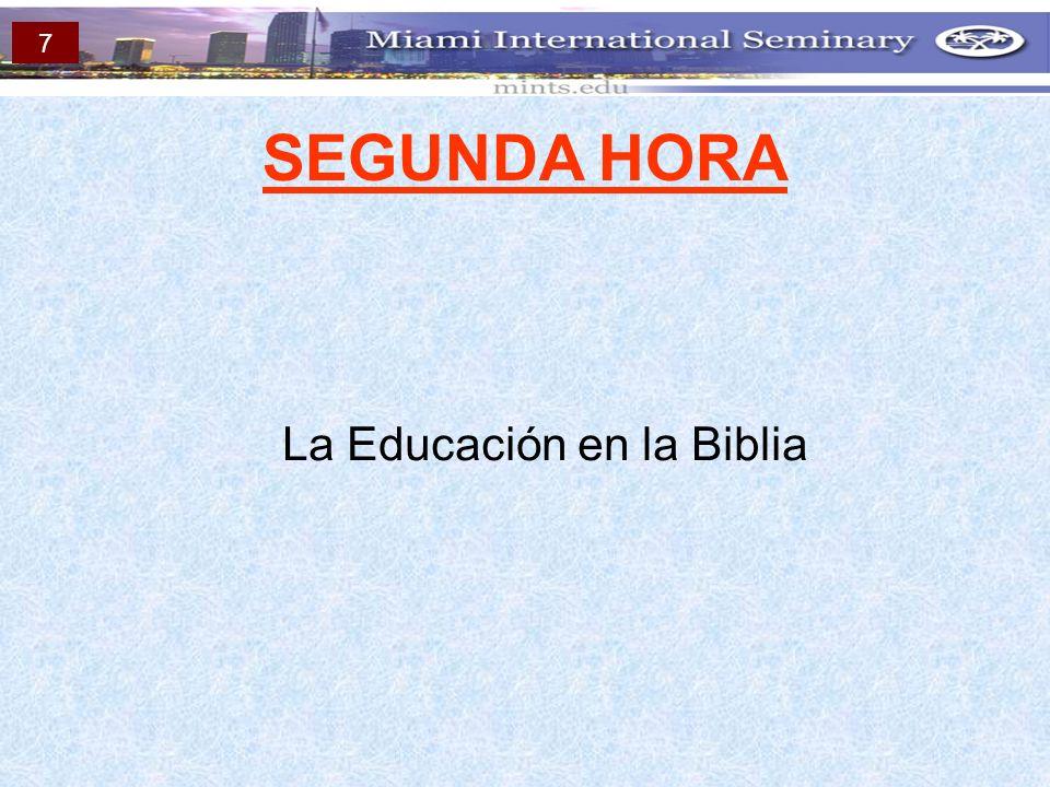 SEGUNDA HORA La Educación en la Biblia 7