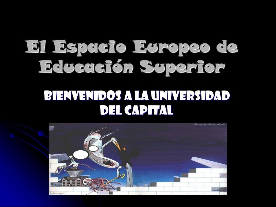 El Espacio Europeo de Educación Superior Bienvenidos a la Universidad del Capital