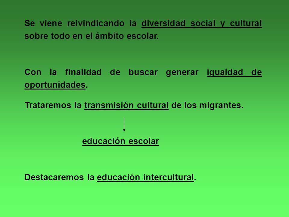 Se viene reivindicando la diversidad social y cultural sobre todo en el ámbito escolar.