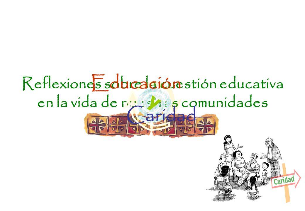 Reflexiones sobre la cuestión educativa en la vida de nuestras comunidades Educación Caridad y
