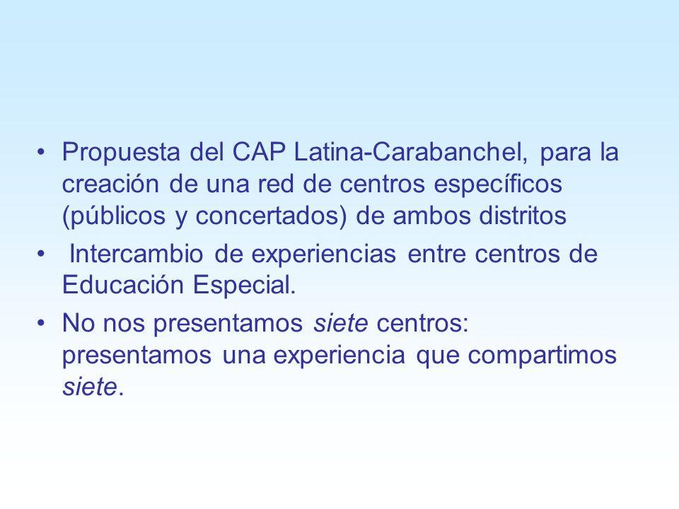 Propuesta del CAP Latina-Carabanchel, para la creación de una red de centros específicos (públicos y concertados) de ambos distritos Intercambio de ex