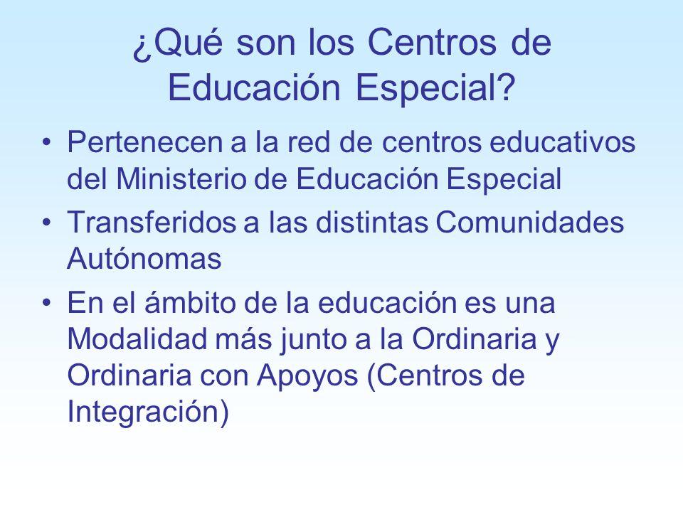 ¿Qué son los Centros de Educación Especial? Pertenecen a la red de centros educativos del Ministerio de Educación Especial Transferidos a las distinta