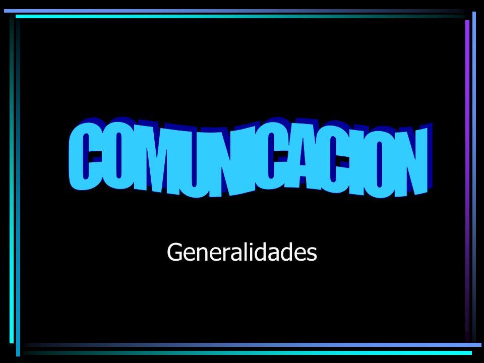 COMUNICACION Es la expresión o transmisión de conocimientos o información Es el intercambio de hechos, pensamientos, opiniones o emociones Sin comunicación no puede haber enseñanza o educación.