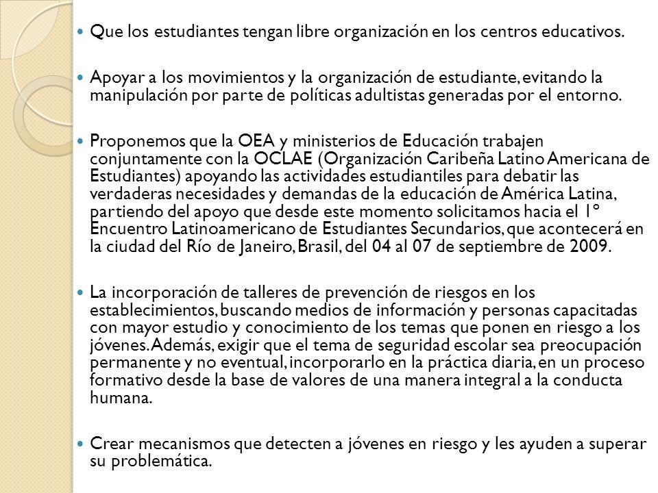 Que los estudiantes tengan libre organización en los centros educativos.