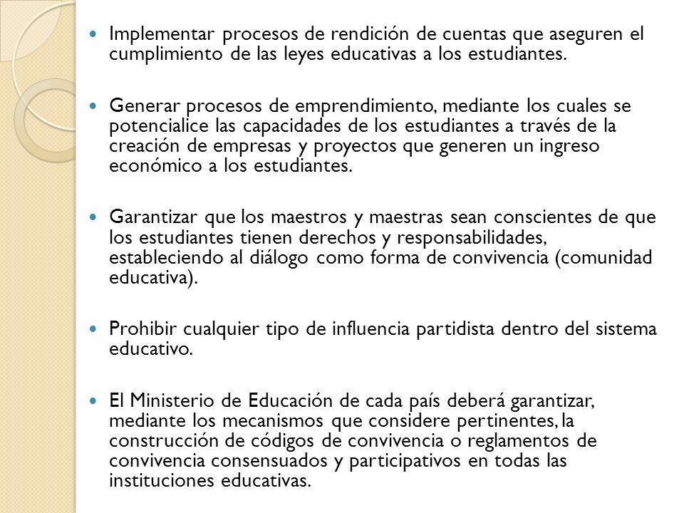 Implementar procesos de rendición de cuentas que aseguren el cumplimiento de las leyes educativas a los estudiantes.