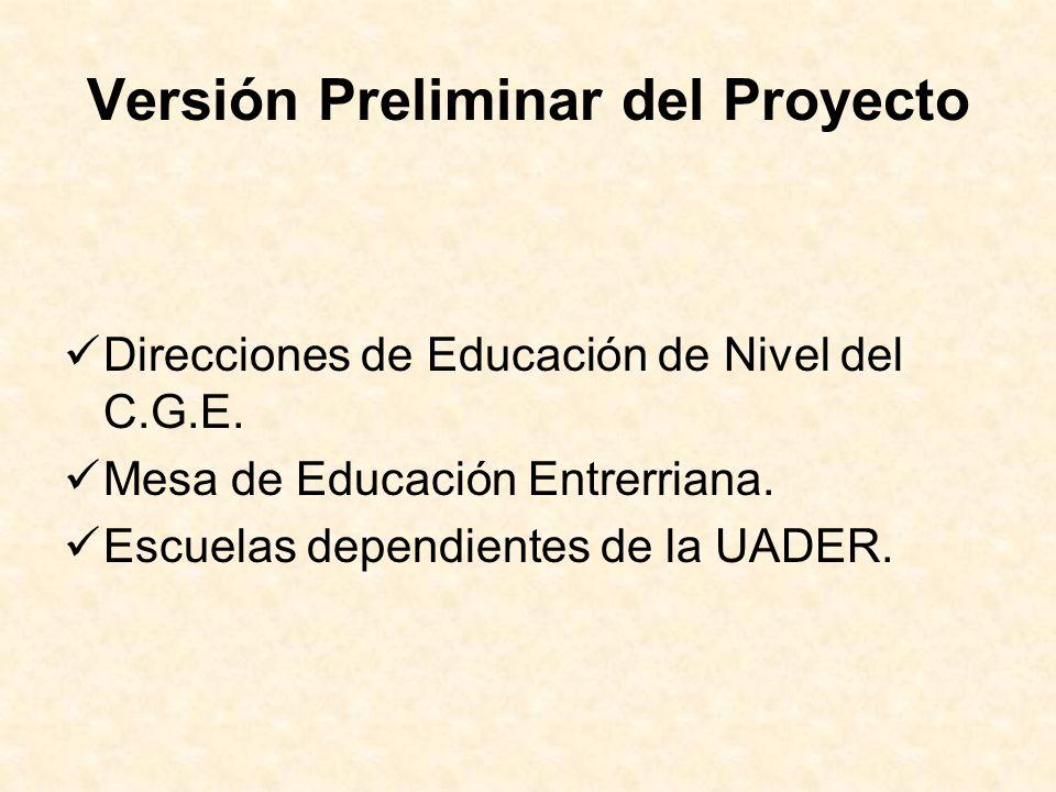 Versión Preliminar del Proyecto Direcciones de Educación de Nivel del C.G.E. Mesa de Educación Entrerriana. Escuelas dependientes de la UADER.