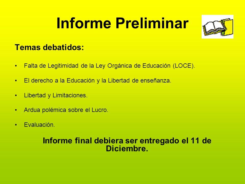 Informe Preliminar Temas debatidos: Falta de Legitimidad de la Ley Orgánica de Educación (LOCE). El derecho a la Educación y la Libertad de enseñanza.