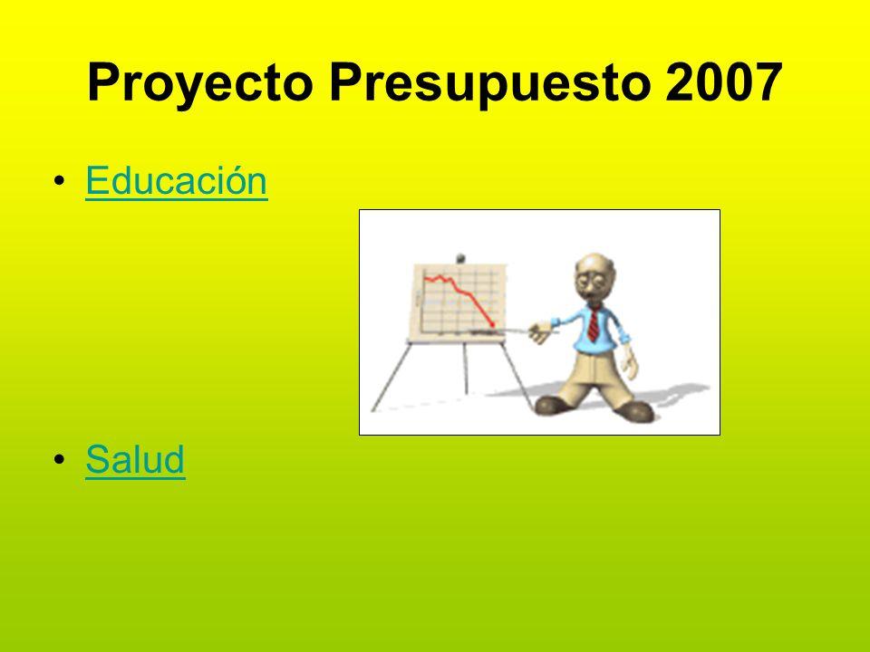 Proyecto Presupuesto 2007 Educación Salud