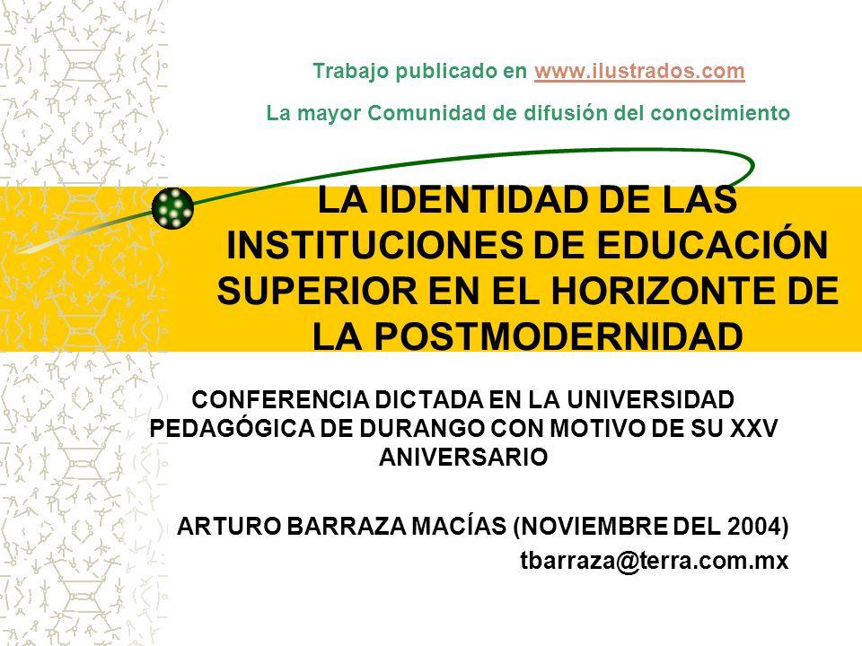 Trabajo publicado en www.ilustrados.com La mayor Comunidad de difusión del conocimiento LA IDENTIDAD DE LAS INSTITUCIONES DE EDUCACIÓN SUPERIOR EN EL