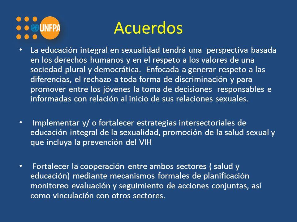 Acuerdos La educación integral en sexualidad tendrá una perspectiva basada en los derechos humanos y en el respeto a los valores de una sociedad plural y democrática.