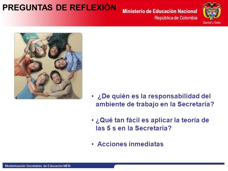 Modernización Secretarías de Educación MEN Ministerio de Educación Nacional República de Colombia ¿De quién es la responsabilidad del ambiente de trabajo en la Secretaría.