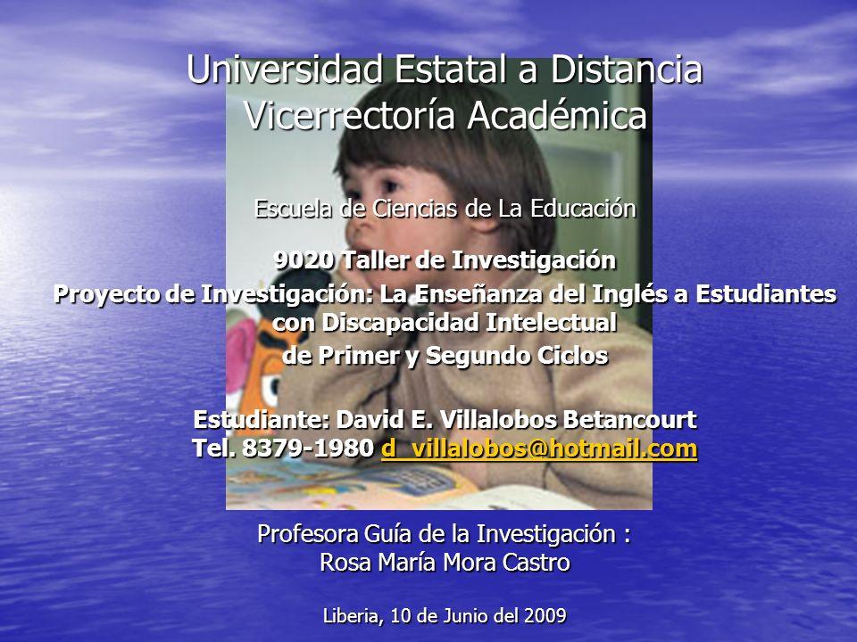 Universidad Estatal a Distancia Vicerrectoría Académica Escuela de Ciencias de La Educación 9020 Taller de Investigación Proyecto de Investigación: La
