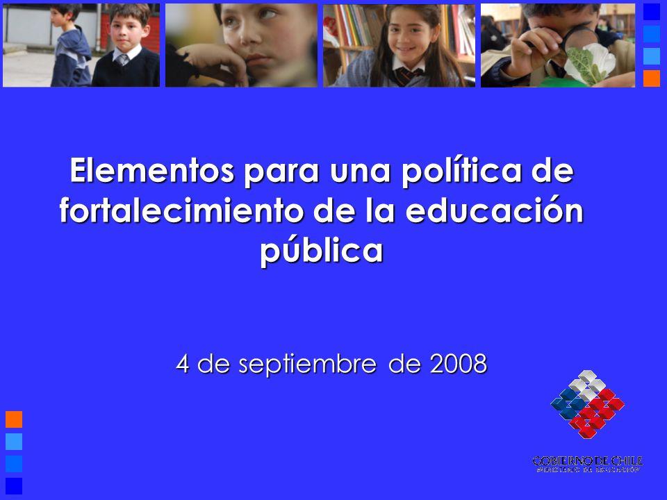 Elementos para una política de fortalecimiento de la educación pública 4 de septiembre de 2008