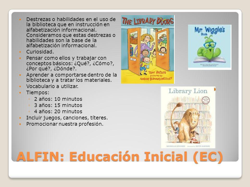 ALFIN: Educación Inicial (EC) Destrezas o habilidades en el uso de la biblioteca que en instrucción en alfabetización informacional.