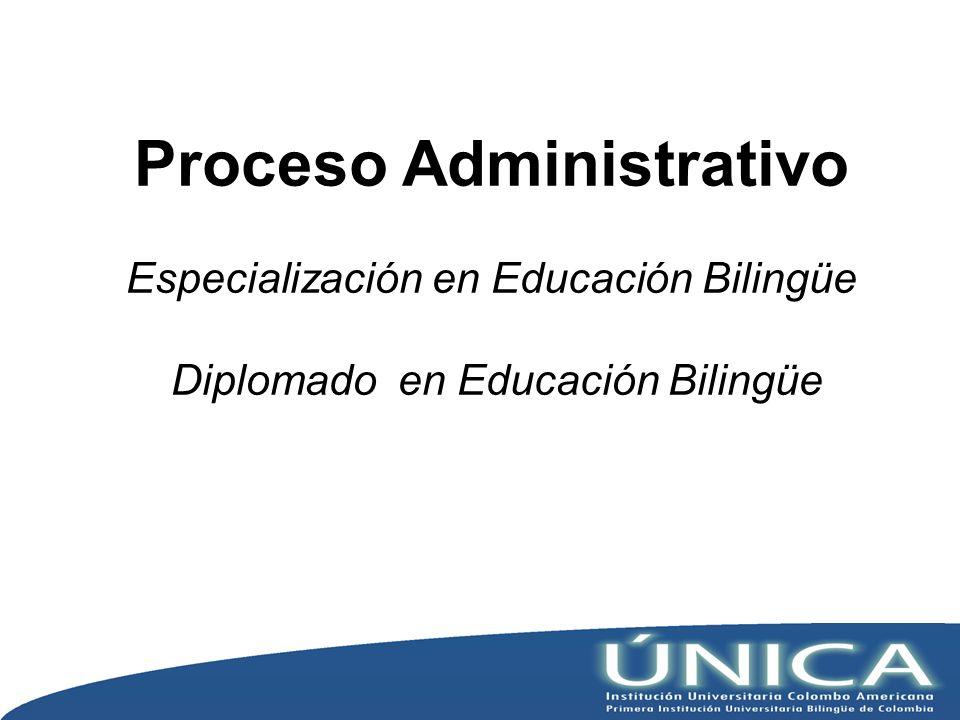 Proceso Administrativo Especialización en Educación Bilingüe Diplomado en Educación Bilingüe