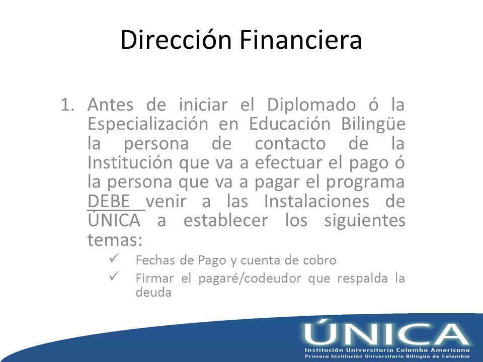 Dirección Financiera 1.Antes de iniciar el Diplomado ó la Especialización en Educación Bilingüe la persona de contacto de la Institución que va a efec