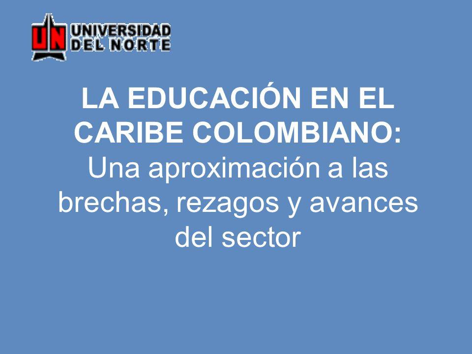LA EDUCACIÓN EN EL CARIBE COLOMBIANO: Una aproximación a las brechas, rezagos y avances del sector