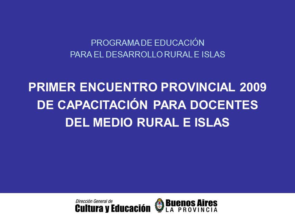 El Programa de Educación para el Desarrollo Rural e Islas tiene como función promover el desarrollo integral de y en los territorios rurales y de islas con una mirada amplia que trascienda lo exclusivamente educativo y permita la articulación de estrategias conjuntas entre la escuela, las políticas públicas y ciertos programas no gubernamentales.