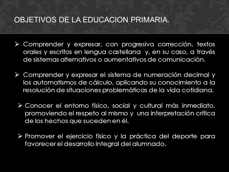 OBJETIVOS DE LA EDUCACION PRIMARIA. Comprender y expresar, con progresiva corrección, textos orales y escritos en lengua castellana y, en su caso, a t