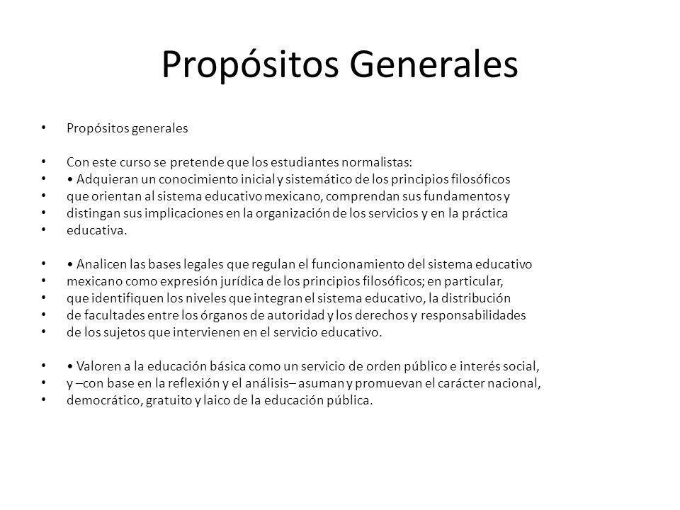 Propósitos Generales Propósitos generales Con este curso se pretende que los estudiantes normalistas: Adquieran un conocimiento inicial y sistemático