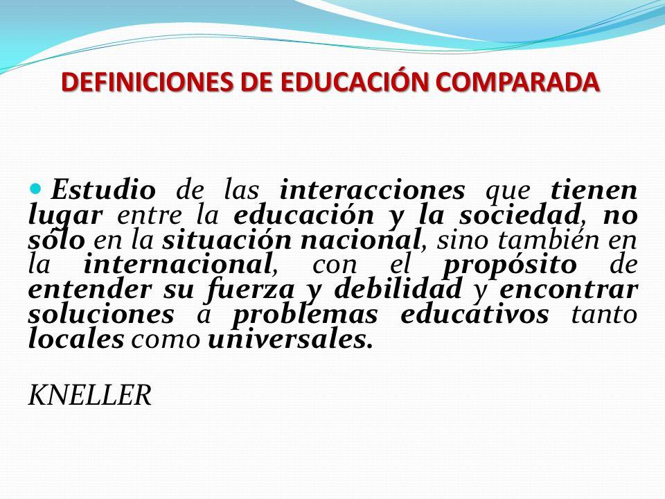 Estudio de las interacciones que tienen lugar entre la educación y la sociedad, no sólo en la situación nacional, sino también en la internacional, co