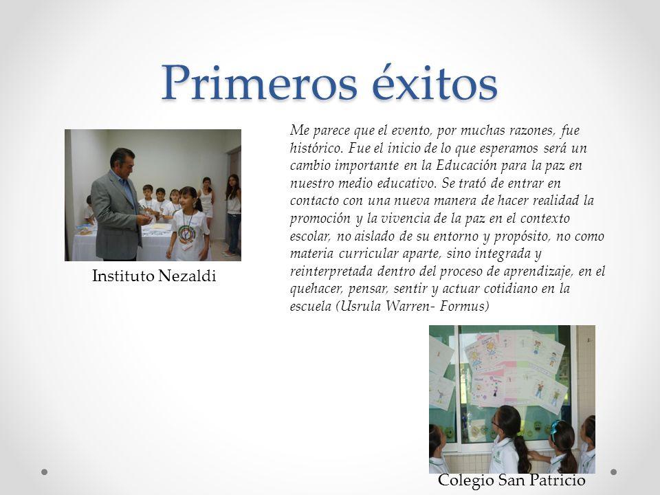Primeros éxitos Instituto Nezaldi Colegio San Patricio Me parece que el evento, por muchas razones, fue histórico. Fue el inicio de lo que esperamos s