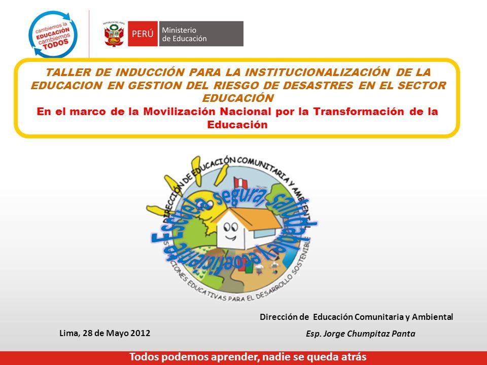 TALLER DE INDUCCIÓN PARA LA INSTITUCIONALIZACIÓN DE LA EDUCACION EN GESTION DEL RIESGO DE DESASTRES EN EL SECTOR EDUCACIÓN En el marco de la Movilizac