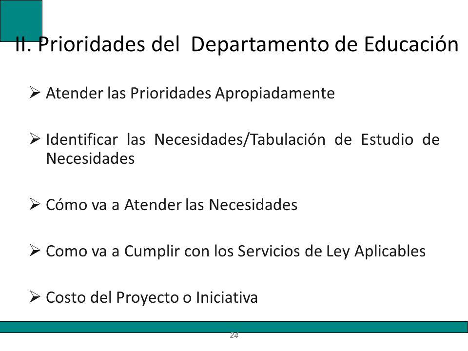 II. Prioridades del Departamento de Educación Atender las Prioridades Apropiadamente Identificar las Necesidades/Tabulación de Estudio de Necesidades