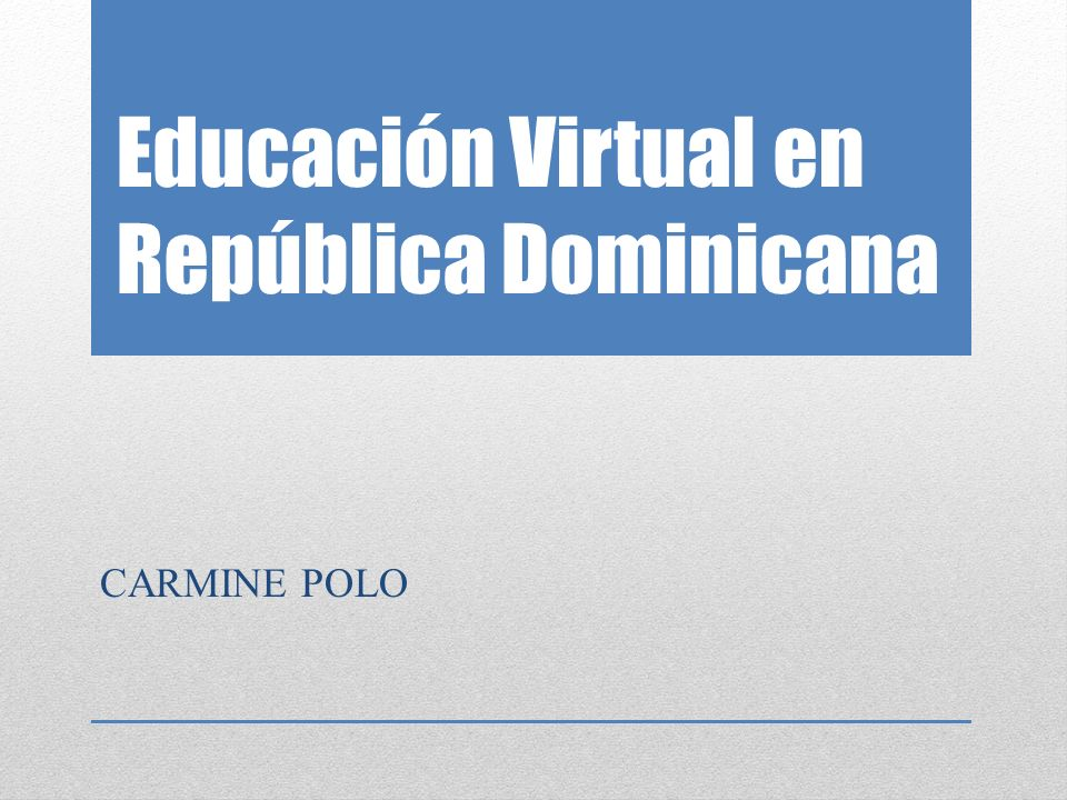 Educación Virtual en República Dominicana CARMINE POLO