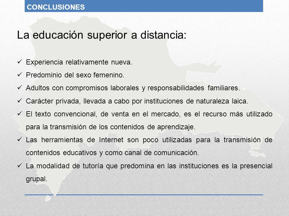La educación superior a distancia: Experiencia relativamente nueva. Predominio del sexo femenino. Adultos con compromisos laborales y responsabilidade