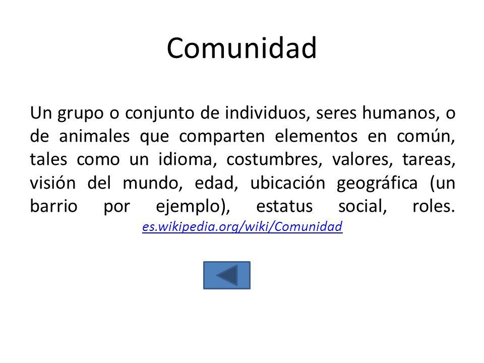 Un grupo o conjunto de individuos, seres humanos, o de animales que comparten elementos en común, tales como un idioma, costumbres, valores, tareas, v