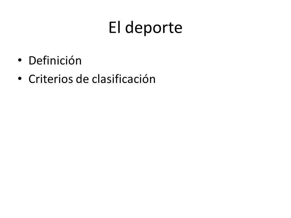 El deporte Definición Criterios de clasificación