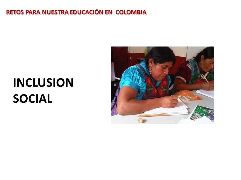 INCLUSION SOCIAL RETOS PARA NUESTRA EDUCACIÓN EN COLOMBIA
