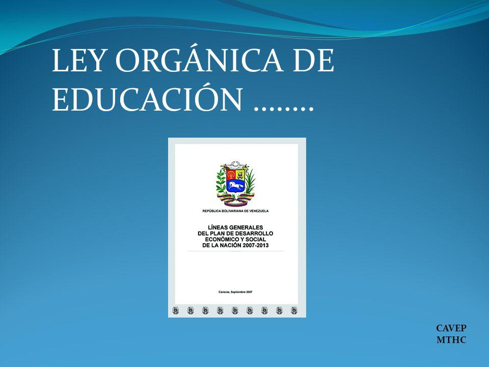 CAVEP MTHC LEY ORGÁNICA DE EDUCACIÓN ……..