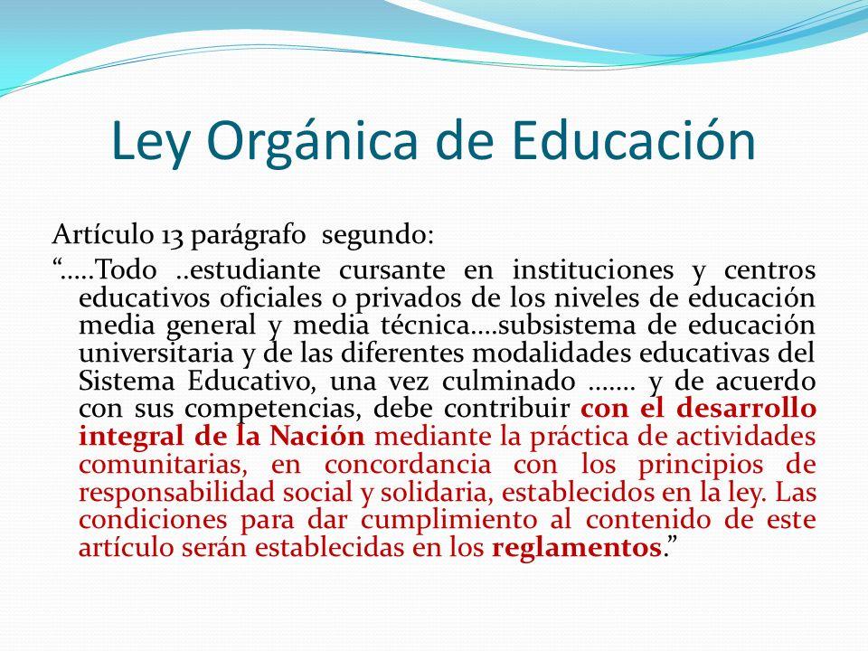 Ley Orgánica de Educación Artículo 13 parágrafo segundo: …..Todo..estudiante cursante en instituciones y centros educativos oficiales o privados de lo