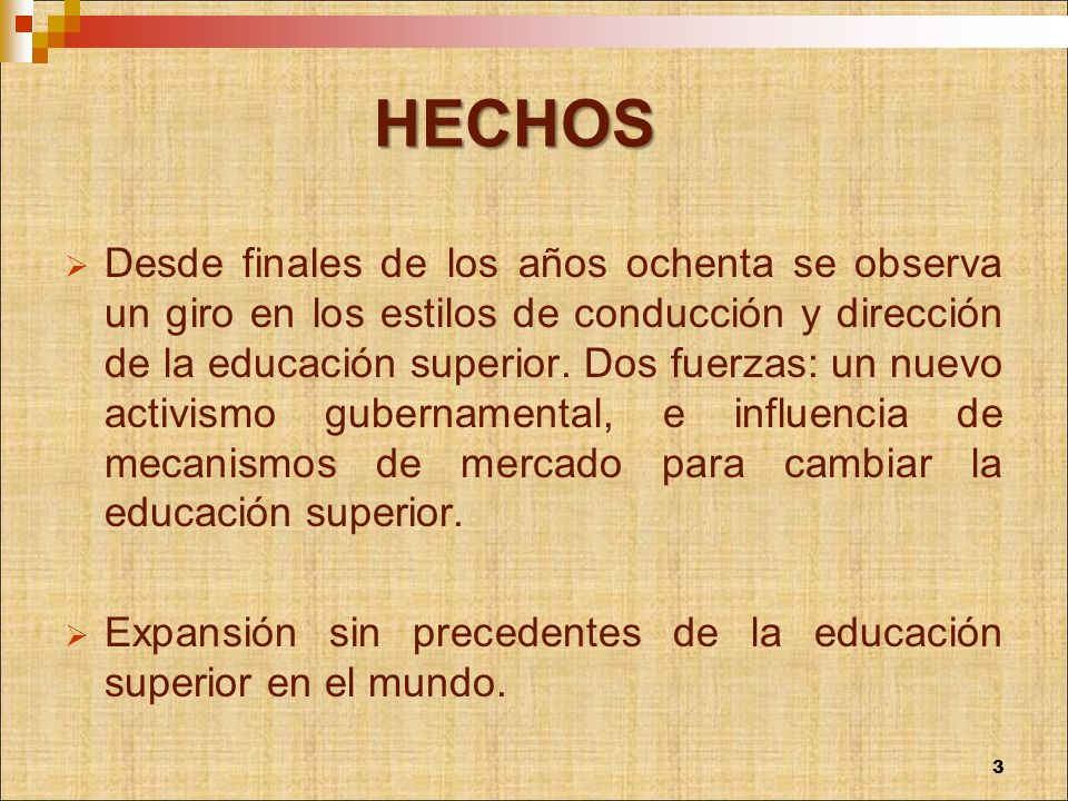 HECHOS Nuevos actores en las arenas de la educación superior: gerentes y consultores.